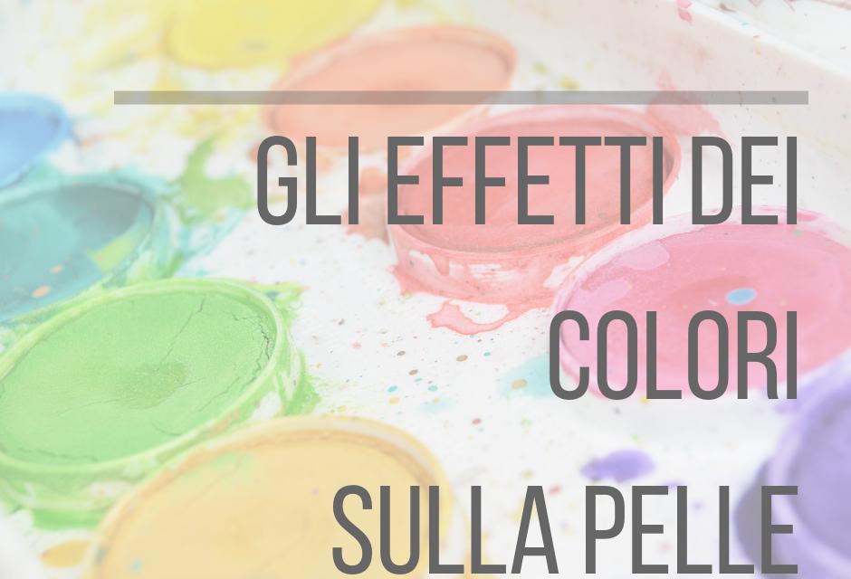 Lezione 1: Gli  Effetti dei Colori sulla Pelle
